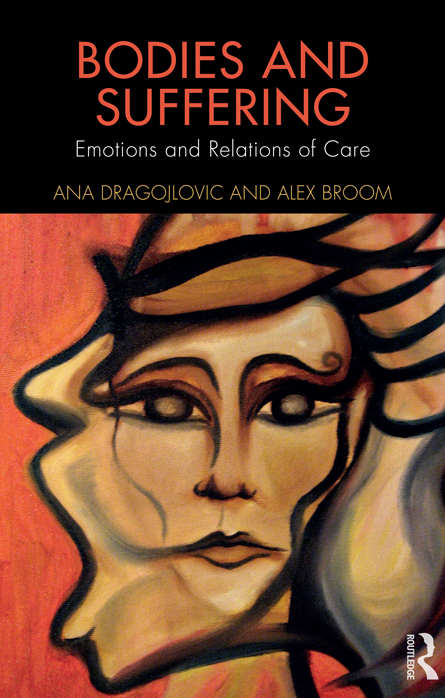 Bodies and Suffering: Emotions and Relations of Care.